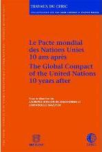 Le Pacte Mondial des Nations Unies 10 Ans Apres / The Global Compact of the United Nations 10 Years After