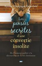 Les Pensees Secretes D'Une Convertie Insolite (the Secret Thoughts of an Unlikely Convert)