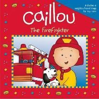 Caillou: The Firefighter