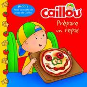 Caillou prepare un repas (French of Caillou Makes a Meal)