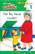 Caillou: The Big Dance Contest - Read with Caillou, Level 1
