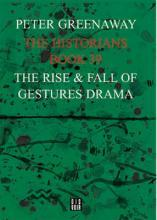 Peter Greenaway: Rise and Fall of Gestures Drama Bk. 39