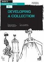 Basics Fashion Design 04: Developing a Collection