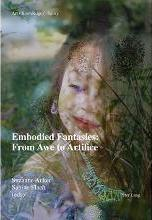 Embodied Fantasies: From Awe to Artifice