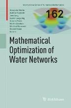 Mathematical Optimization of Water Networks