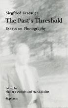 The Past's Threshold - Essays on Photography