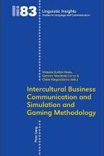 Intercultural Business Communication and Simulation and Gaming Methodology