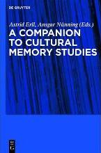 A Companion to Cultural Memory Studies