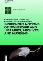 Indigenous Notions of Ownership and Libraries, Archives and Museums