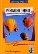 Learning English. Password Orange 3. Schülerbuch. Erweiterungskurs