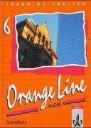 Learning English. Orange Line 6. New. Grundkurs. Schülerbuch