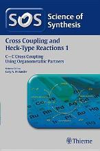Science of Synthesis: Cross Coupling and Heck-Type Reactions Vol. 1