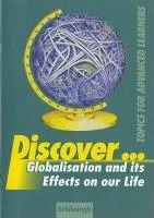 Discover. Globalisation and its Effects on our Life