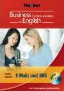 Business Communication in English. E-Mails und SMS. CD-ROM