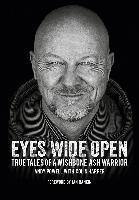Eyes Wide Open: True Tales of a Wishbone Ash Warrior - The Biography.