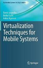 Virtualization Techniques for Mobile Systems