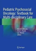 Pediatric Psychosocial Oncology: Textbook for Multi-Disciplinary Care 2016