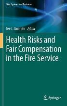 Health Risks and Fair Compensation in the Fire Service 2016