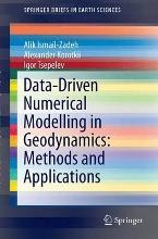 Data-Driven Numerical Modelling in Geodynamics: Methods and Applications 2016