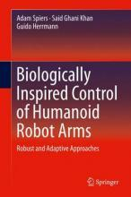 Biologically Inspired Control of Humanoid Robot Arms 2016