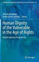 Human Dignity of the Vulnerable in the Age of Rights
