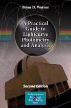 A Practical Guide to Lightcurve Photometry and Analysis 2016