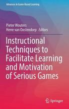 Instructional Techniques to Facilitate Learning and Motivation of Serious Games 2016