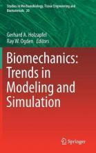 Biomechanics: Trends in Modeling and Simulation 2017