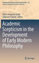 Academic Scepticism in the Development of Early Modern Philosophy