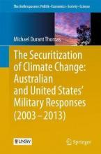 The Securitization of Climate Change: Australian and United States' Military Responses (2003 - 2013) 2017