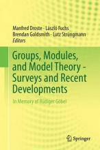 Groups, Modules, and Model Theory - Surveys and Recent Developments