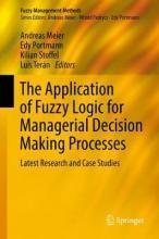 The Application of Fuzzy Logic for Managerial Decision Making Processes