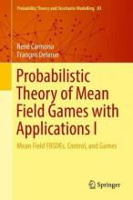 Probabilistic Theory of Mean Field Games with Applications I