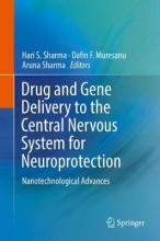 Drug and Gene Delivery to the Central Nervous System for Neuroprotection 2017