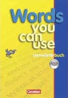 Words you can use. Lernwörterbuch mit CD-ROM