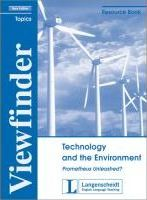 Viewfinder Topics. New edition. Technology an the Environment. Prometheus Unleashed? Resource Book