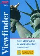 Viewfinder Topics. New Edition. Schülerbuch. From Melting Pot to Multiculturalism