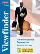 Viewfinder Topics - New Edition - The Postcolonial Experience