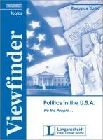 "Viewfinder Topics. New edition. Politics in the U.S.A. ""We, the People..."". Resource Book"