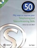 50 Ways to Improve your Telephoning and Teleconferencing Skills