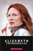 Scholastic Level 3: Elizabeth: The Golden Age. Mit CD.