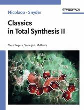 Classics in Total Synthesis II: Classics in Total Synthesis II Vol. 2
