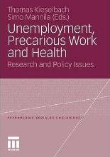 Unemployment, Precarious Work and Health 2012