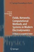Fields, Networks, Computational Methods, and Systems in Modern Electrodynamics