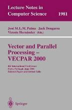 Vector and Parallel Processing: Vector and Parallel Processing - VECPAR 2000 VECPAR 2000 - 4th International Conference, Porto, Portugal, June 21-23, 2000, Selected Papers and Invited Talks