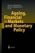 Ageing, Financial Markets and Monetary Policy