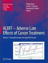 ALERT Adverse Late Effects of Cancer Treatment: ALERT - Adverse Late Effects of Cancer Treatment General Concepts and Principles v. 1