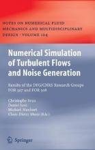 Numerical Simulation of Turbulent Flows and Noise Generation