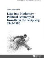 Leap into Modernity - Political Economy of Growth on the Periphery, 1943-1980