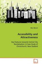 Accessibility and Attractiveness - Key Features Towards Central City Revitalisation